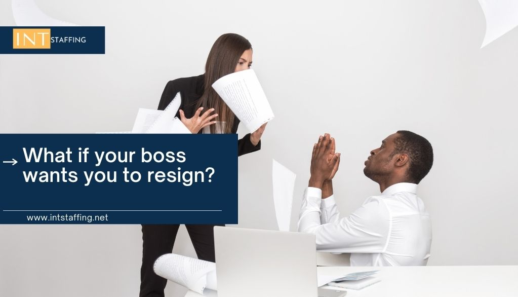 What if your boss wants you to resign
